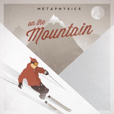 Metaphysics on the Mountain